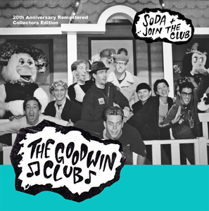 The Goodwin Club - Soda + Join The Club CD