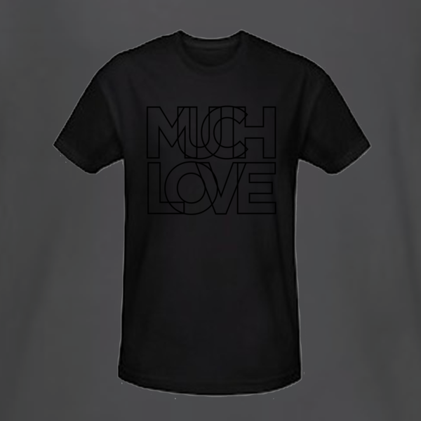 Much Love Black on Black T Shirt