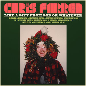 Chris Farren - Like a Gift From God or Whatever LP