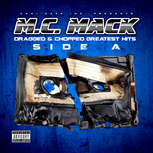 M.C. Mack - Dragged & Chopped Greatest Hits Side A