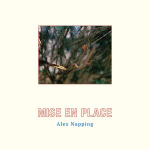 Alex Napping - Mise En Place