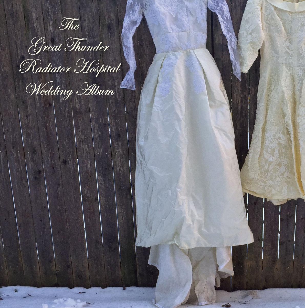 The Great Thunder & Radiator Hospital Wedding Album