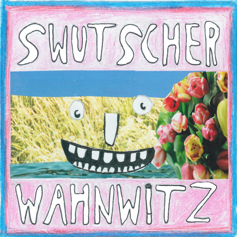 Swutscher - Wahnwitz