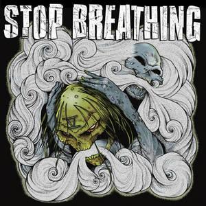 Stop Breathing -