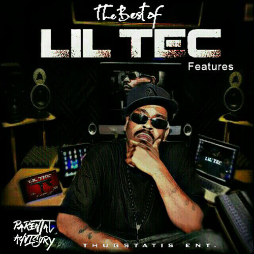 Lil Tec - The Best of Lil Tec Features