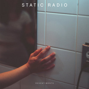 Static Radio - Resentiments 12