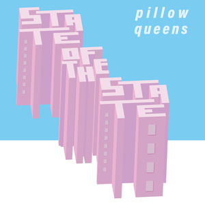 Pillow Queens - State of the State 12
