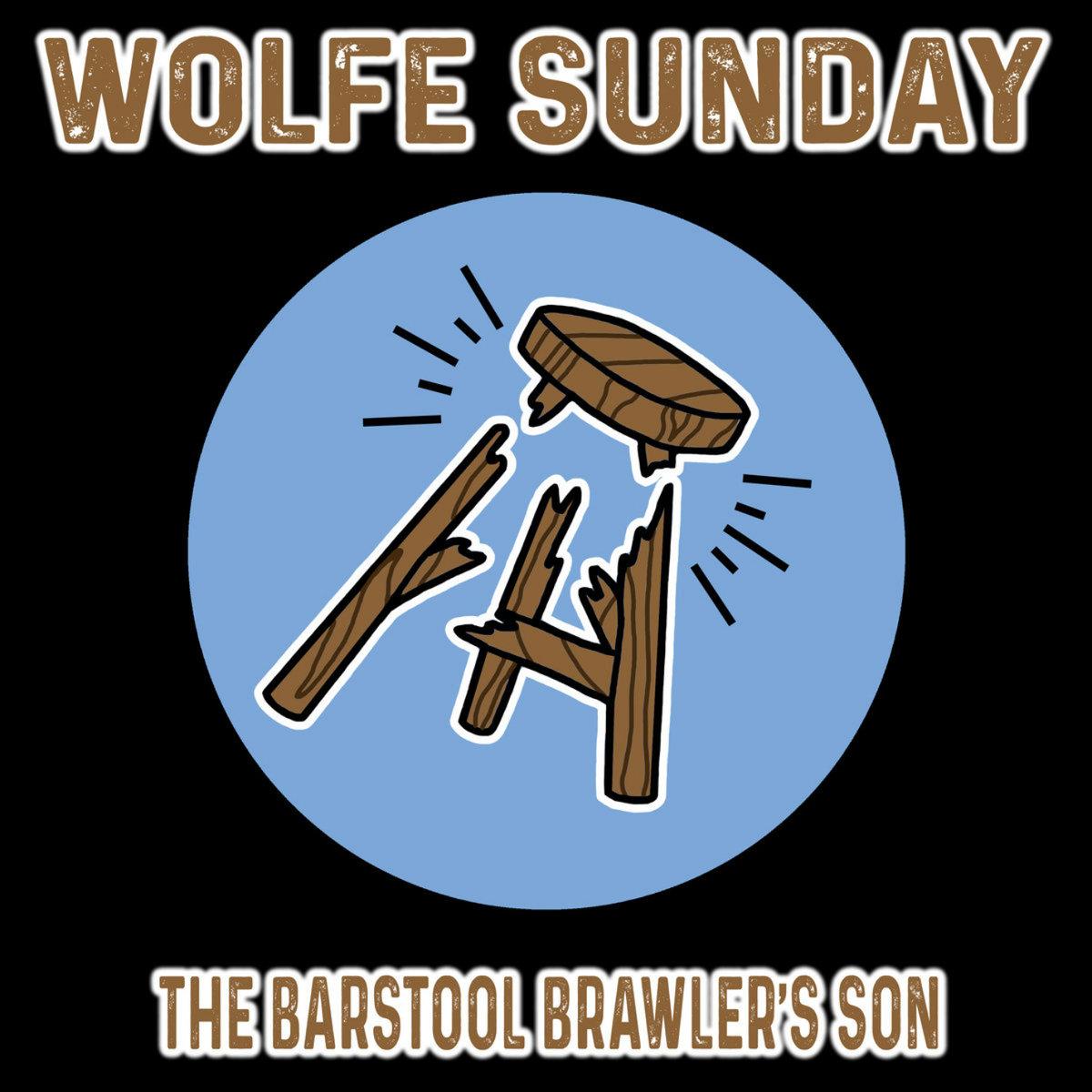 Wolfe Sunday - Barstool Brawler's Son