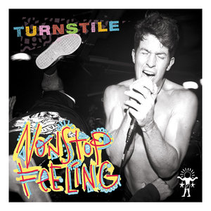 Turnstile - Non Stop Feeling LP / Tape