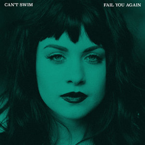 Can't Swim - Fail You Again LP
