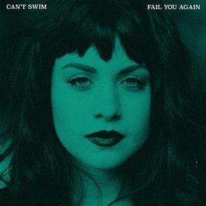 Can't Swim - Fail You Again LP