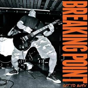 Breaking Point - Set To Burn