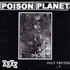 Poison Planet - Ugly Truths Vol. 1