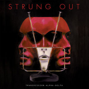 Strung Out - Transmission. Alpha. Delta