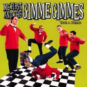 Me First And The Gimmes Gimmes - Take a Break