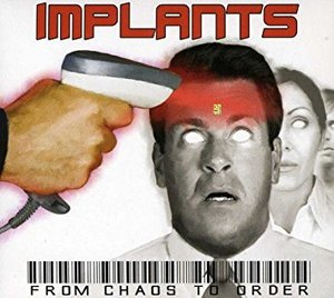Implants - From Chaos To Order