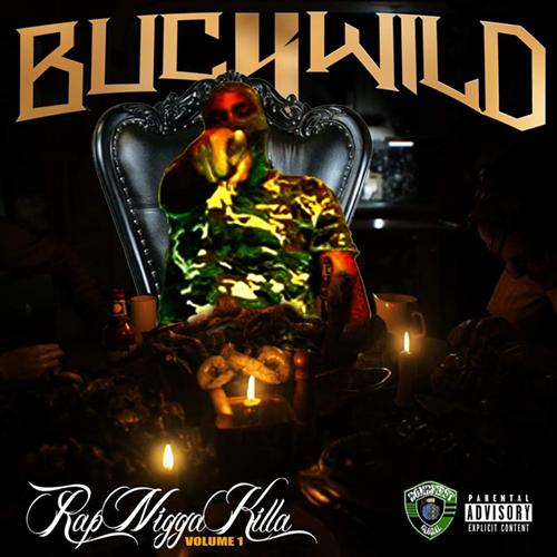 Buckwild - Rap Nigga Killa: Volume 1