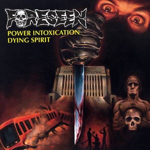 FORESEEN ´Power Intoxication b/w Dying Spirit´