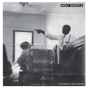 WOLD WHISTLE ´The Present Disturbance´