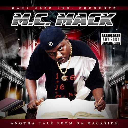 M.C. Mack - Anotha Tale From Da Mackside