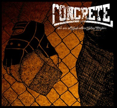 Concrete - We're All Subculture Street Troopers