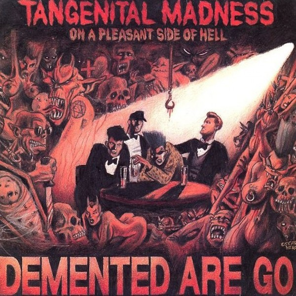 Demented Are Go - Tangenital Madness