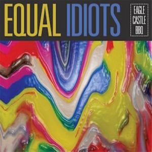 Equal Idiots - Eagle Castle Bbq
