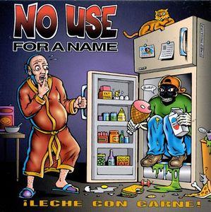 No Use For A Name - Leche Con Carne