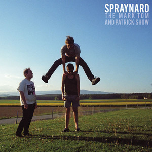 Spraynard - The Mark, Tom And Patrick Show
