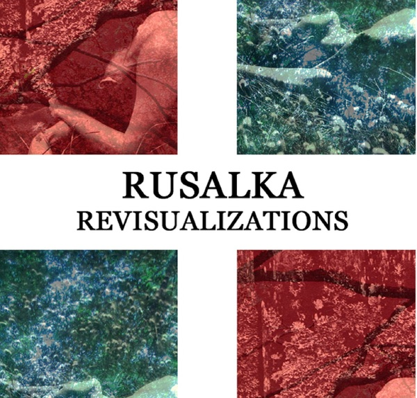 Rusalka - Revisualizations CS
