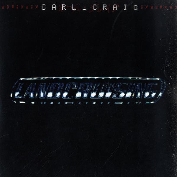 Carl Craig – Landcruising 2 x 12