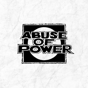 ABUSE OF POWER ´Abuse Of Power´