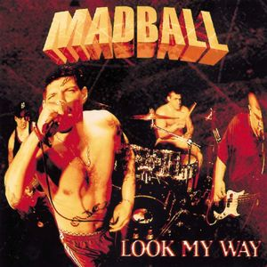 MADBALL ´Look My Way´