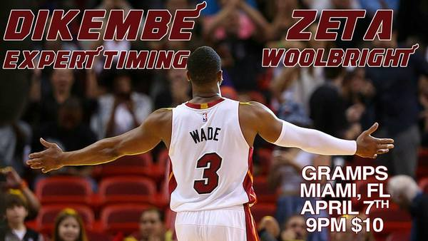 Dikembe / Zeta / Woolbright / Expert Timing - April 7th at Gramps