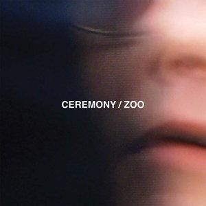 Ceremony - Zoo LP