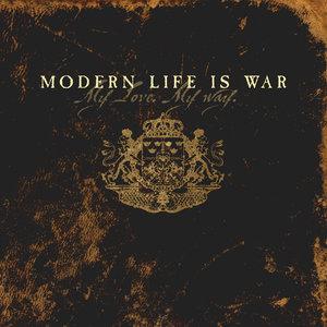 MODERN LIFE IS WAR ´My Life, My Way´