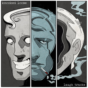 KNOCKED LOOSE ´Laugh Tracks´