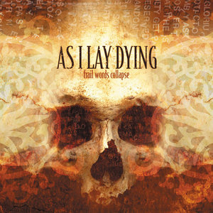 AS I LAY DYING ´Frail Words Collapse´