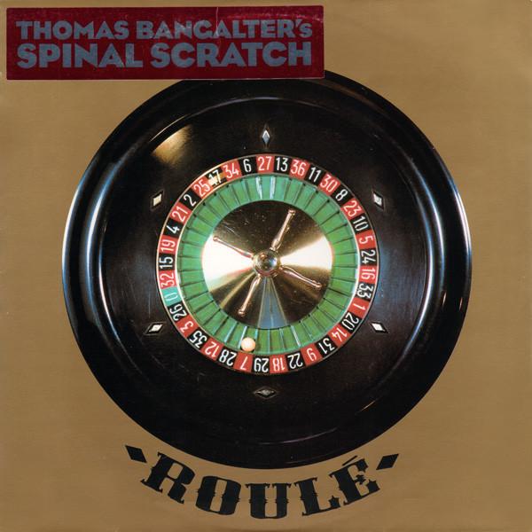 Thomas Bangalter – Spinal Scratch (Roulé)