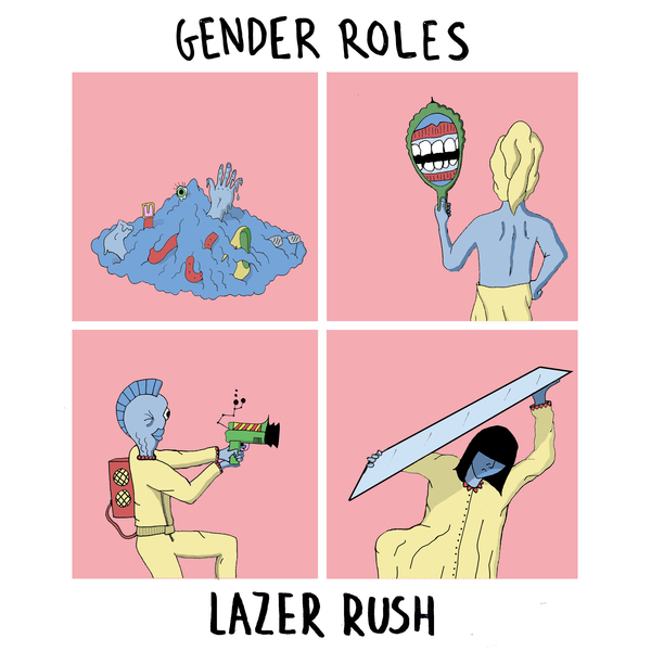Gender Roles – Lazer Rush EP - PREORDER