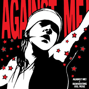Against Me - Reinventin Axl Rose