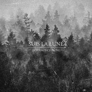 Suis La Lune - Distance/Closure 12