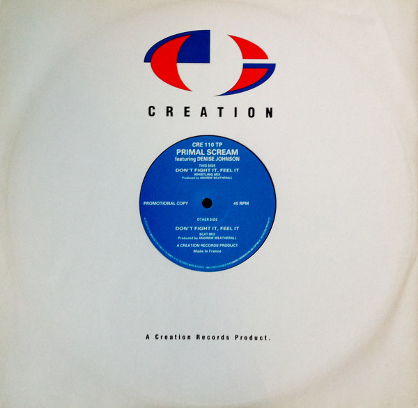 Primal Scream Featuring Denise Johnson – Don't Fight It, Feel It (Creation Records)