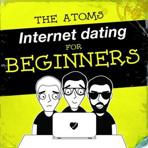 Atoms, The - Internet Dating For Beginners
