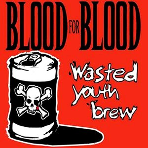 BLOOD FOR BLOOD ´Wasted Youth Brew´ [LP]