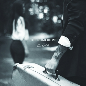 The Road Home - Too Cold