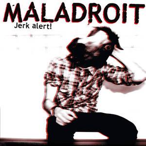 Maladroit - Jerk Alert