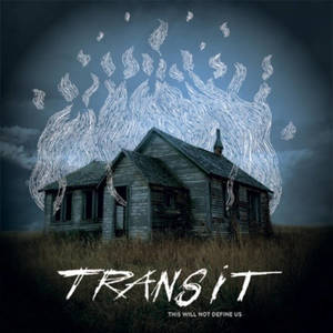 Transit - This Will Not Define Us