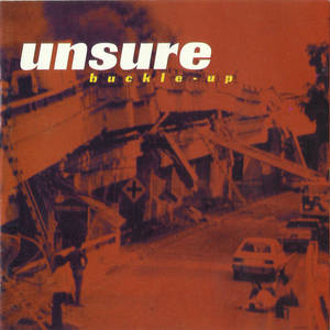 Unsure - Buckle Up