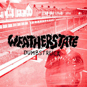 Weatherstate - Dumbstruck